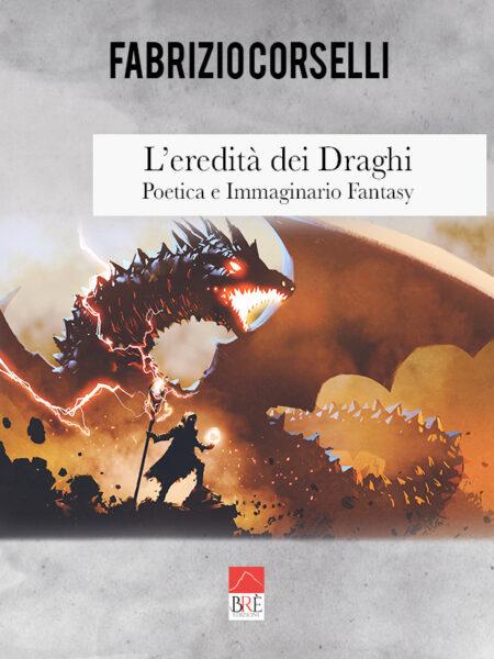 L'eredità dei Draghi – Poetica e immaginario fantasy (Libro)