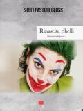 Rinascite ribelli #siamotuttijoker (Libro)