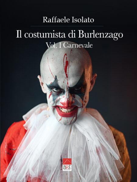 Il costumista di Burlenzago Vol. I Carnevale (Libro)