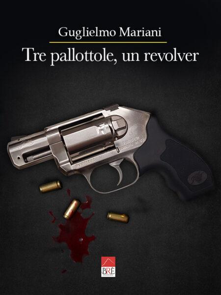 Tre pallottole, un revolver (Libro)