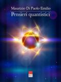 Pensieri Quantistici: dalla fisica dei quanti all'intelligenza artificiale, dall'energia rinnovabile ai veicoli elettrici (Libro)