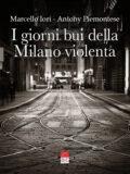 I giorni bui della Milano violenta (Libro)