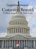 """Costantino Brumidi """"Il Michelangelo degli Stati Uniti"""" (Libro)"""
