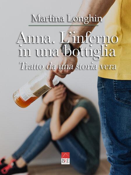 Anna. L'inferno in una bottiglia (Libro)